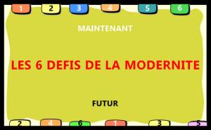 les 6 défis e la modernité