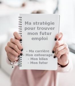 ma stratégie pour trouver mon futur emploi