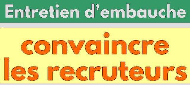 convaincre les recruteurs en entretien d'embauche